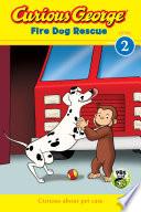 Curious George Fire Dog Rescue