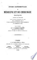 Etudes expérimentales de médecine et de chirurgie pratiques, etc