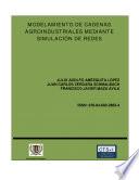 Modelamiento de Cadenas Agroindustriales mediante Simulación de Redes