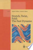 Stretch Twist Fold The Fast Dynamo Book PDF