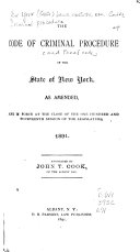 The Code of Criminal Procedure  and Penal Code  of the State of New York  as Amended  and in Force at the Close of the One Hundred and Fourteenth Session of the Legislature