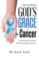 Discovering God'S Grace in Cancer