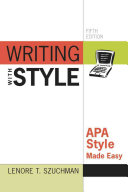 Writing with Style: APA Style Made Easy