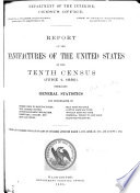 Census Reports Tenth Census: Report of the manufacturers of the United States at the Tenth Census (June 1, 1980), embracing general statistics and monographs on power used in manufacturers. The factory system. Interchangeable mechanism. Hardware, cutlery, etc. Iron and steel. Silk manufacture. Cotton manufacture. Woolen manufacture. Chemical products and salt. Glass manufacture
