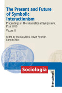 The Present and Future of Symbolic Interactionism. ...