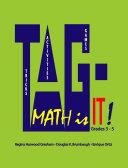 TAG   Math is it  Grades 3   5