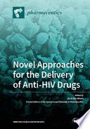Novel Approaches for the Delivery of Anti HIV Drugs Book