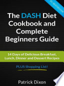 The DASH Diet Cookbook and Complete Beginners Guide