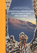 Ecocritical Perspectives on Children s Texts and Cultures
