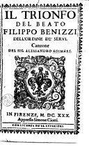 Il Trionfo del beato Filippo Benizzi dell'ordine de'Serui. Canzone