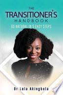 The Transitioner's Handbook