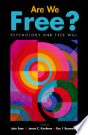 Are We Free Psychology And Free Will
