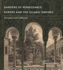 Gardens of Renaissance Europe and the Islamic Empires