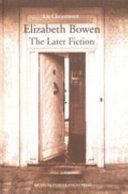 Elizabeth Bowen: The Later Fiction