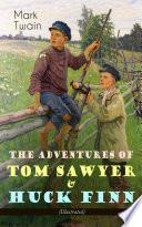 The Adventures Of Tom Sawyer Huck Finn Illustrated