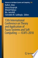 13th International Conference on Theory and Application of Fuzzy Systems and Soft Computing — ICAFS-2018