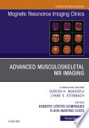 Advanced Musculoskeletal MR Imaging  An Issue of Magnetic Resonance Imaging Clinics of North America E Book Book