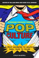 Introducing Philosophy Through Pop Culture