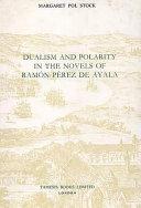 Dualism and Polarity in the Novels of Ramón Pérez de Ayala