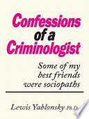 CONFESSIONS OF A CRIMINOLOGIST