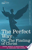 The Perfect Way Or  the Finding of Christ
