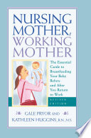 Nursing Mother  Working Mother   Revised Book