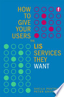 How to Give Your Users the LIS Services They Want