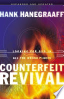 """Counterfeit Revival: Looking For God in All the Wrong Places"" by Hank Hanegraaff"