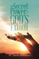 The Secret Power of God   s Favour