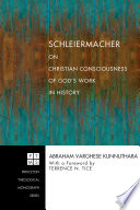 Schleiermacher On Christian Consciousness Of God S Work In History