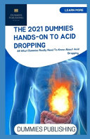 The 2021 Dummies Hands On to Acid Dropping Book