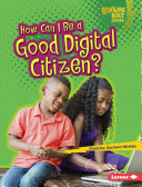 How Can I Be a Good Digital Citizen