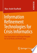 Information Refinement Technologies for Crisis Informatics Book