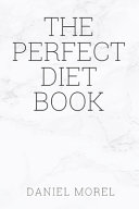 The Perfect Diet Book