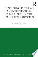 Rewriting Peter As An Intertextual Character In The Canonical Gospels