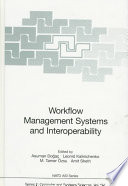 Workflow Management Systems and Interoperability Book