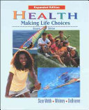 Health  Making Life Choices  Expanded Student Edition