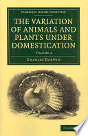 """""""The Variation of Animals and Plants Under Domestication"""" by Charles Darwin"""
