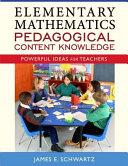 Elementary Mathematics Pedagogical Content Knowledge