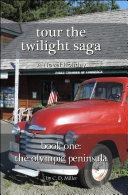 Tour the Twilight Saga Book One  The Olympic Peninsula