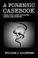 A Forensic Casebook