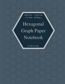 Hexagonal Graph Paper Notebook Light Grey Large Grid 1 4 Side 100 Pages