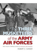 """""""The Three Musketeers of the Army Air Forces"""""""