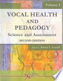 Vocal Health and Pedagogy: Science and assessment