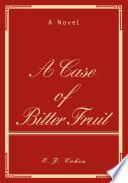 A Case of Bitter Fruit