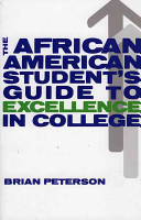 The African American Student s Guide to Excellence in College