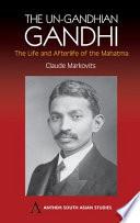 The UnGandhian Gandhi