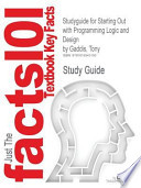 Outlines and Highlights for Starting Out with Programming Logic and Design by Tony Gaddis, Isbn