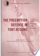 The Preemption Defense in Tort Actions  : Law, Strategy and Practice