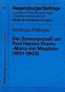 """Der Zensurprozess um Paul Heyses Drama""""Maria von Magdala""""(1901-1903): ein Beispiel fur die Theaterzensur im Wilhelminischen Preussen"""